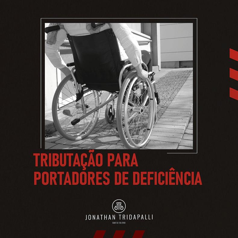 Nova seção de conteúdos: Advogado Responde com Jonathan Tridapalli - Tributação de Impostos para Pessoas Com Deficiência: Como Funciona? 1